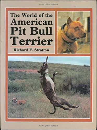 The World of the American Pit Bull Terrier: Richard Stratton