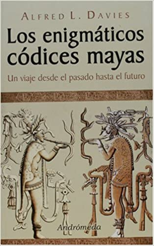 Téléchargements de livres électroniques gratuits en ligne Enigmaticos codices mayas: un viaje desde el pasado hasta el futuro (Spanish Edition) in French PDF iBook 9507222243