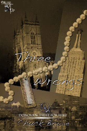 Book: Three Wrongs (Donavan - Thief for Hire) by Chuck Bowie