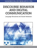 Handbook of Research on Discourse Behavior and Digital Communication Front Cover