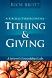 A Biblical Perspective on Tithing and Giving, Rich Brott, 160185000X