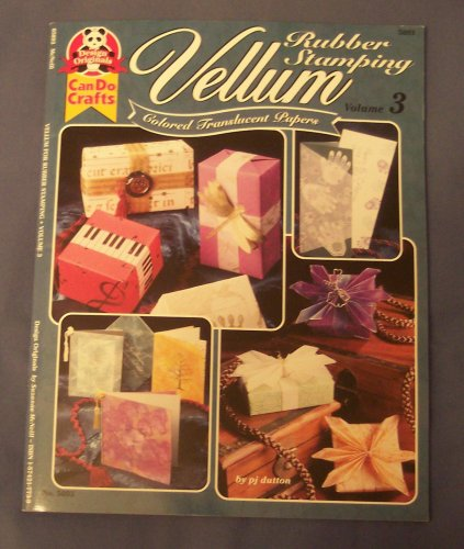 Rubber Stamping Vellum Volume 3 (Can Do Crafts, 5093)