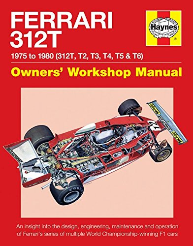 Ferrari 312T 1975 to 1980 (312T, T2, T3, T4, T5 & T6): An insight into the design, engineering, maintenance and operation of Ferrari's series of ... F1 cars (Owners' Workshop - Ferrari F1 Price