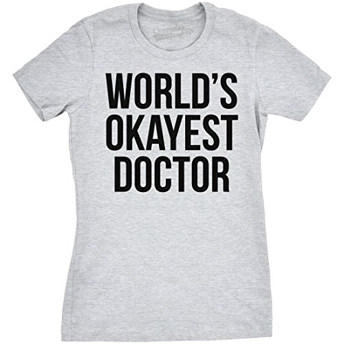 Crazy Dog TShirts - Women's World's Okayest Doctor T Shirt Funny Medicine Tee For Women - Camiseta Para Mujer