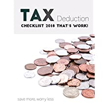 Tax Deduction Checklist 2018  that's work! : save more, worry less