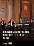 Concerts in Palace - Grieg's Holberg Suite