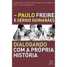 Dialogando com a própria história (Portuguese Edition)