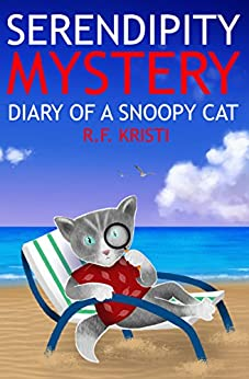 Serendipity Mystery: Diary of a Snoopy Cat (Inca Cat Detective Series Book 7) by [Kristi, R.F.]