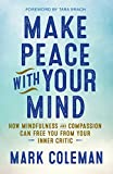 Make Peace with Your Mind: How Mindfulness and