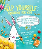 healthy kids cookbook - The Help Yourself Cookbook for Kids: 60 Easy Plant-Based Recipes Kids Can Make to Stay Healthy and Save the Earth