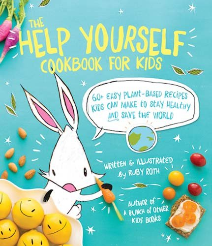 okbook for Kids: 60 Easy Plant-Based Recipes Kids Can Make to Stay Healthy and Save the Earth ()