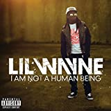 I Am Not A Human Being [Explicit]