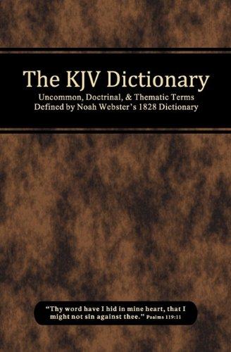 The KJV Dictionary (Bible Dictionary Kjv)