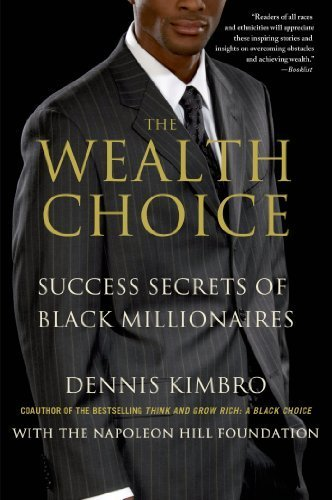 Books : The Wealth Choice: Success Secrets of Black Millionaires Reprint edition by Kimbro, Dennis (2014) Paperback