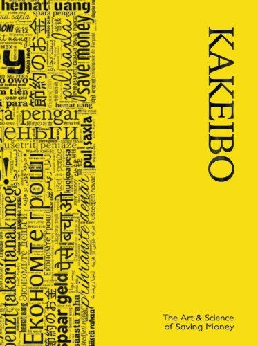 Download Kakeibo - The Art and Science of Saving Money: Household budgeting and finances journal with multilingual wordcloud in black on yellow cover. easy to use, helps you save efficiently. pdf