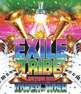 EXILE TRIBE LIVE TOUR 2012 TOWER OF WISH[Blu-ray3枚組]の商品画像