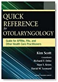 Quick Reference for Otolaryngology: Guide for APRNs, PAs, and Other Healthcare Practitioners