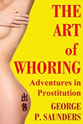 The Art of Whoring - Adventures in Prostitution (English Edition)