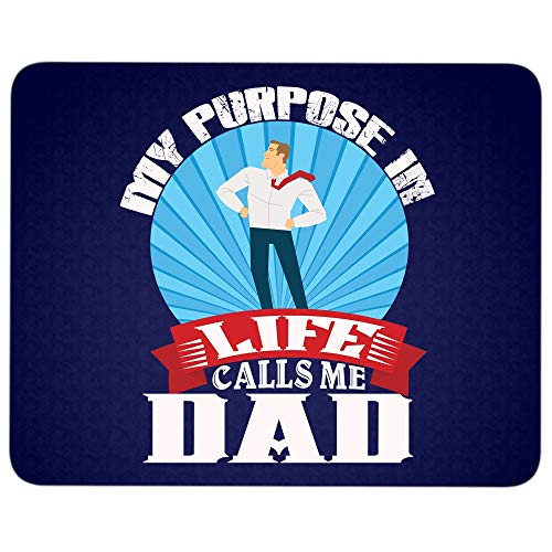 My Purpose in Life Calls Me Dad Mouse Pad for Typist Office, Best Dad Ever Quality Comfortable Mouse Pad (Mouse Pad - Navy)