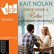 Once upon a Coffee: Meet Cute Romance, Book 4 | Kait Nolan
