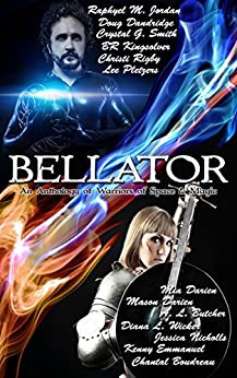 Bellator: An Anthology of Warriors of Space & Magic by [Butcher, A.L]
