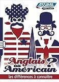 Anglais ou américain ? : Les différences à connaître