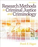 Research Methods in Criminal Justice and Criminology, Frank E. Hagan, 0133008614