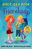 The Girls' Q&A Book on Friendship: 50 Ways to Fix a Friendship Without the DRAMA (The Girls' Q&A Books) (Volume 1)