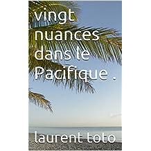 cinquante nuances dans le Pacifique . (French Edition)