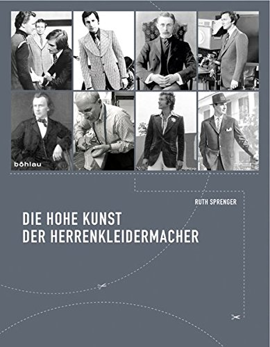 Die hohe Kunst der Herrenkleidermacher: Tradition und Selbstverständnis eines Meisterhandwerkes