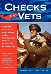Checks for Vets A Guidebook to Help Wartime Veterans and Their Surviving Spouses Receive VA Pensions by Joseph Scott McCarthy (2009-10-01)