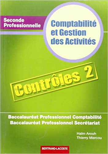 Read Online Pochette contrôles 2 compta gestion des activités 2de Bac Pro compta secrétariat pdf