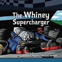 The Whiney Supercharger (Motorhead Garage Children's Nook Series) (Volume 3)