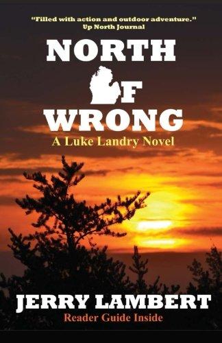 (North Of Wrong: A Luke Landry Novel)