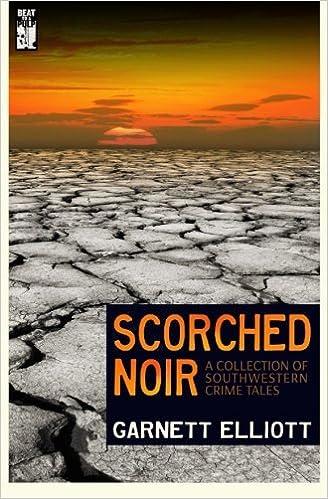 Scorched Noir: Garnett Elliott: 9781943035052: Amazon.com: Books