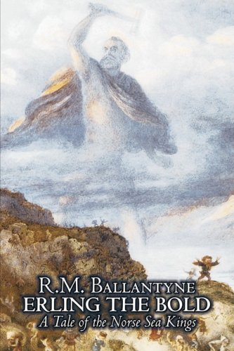 Erling the Bold by R. M. Ballantyne, Fiction, Classics, Literary, Mystery & Detective