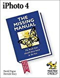 iPhoto 4: The Missing Manual, David Pogue, Derrick Story, Joseph Schorr, 0596006926