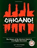 Chicano! The History of the Mexican American Civil Rights Movement (Hispanic Civil Rights)
