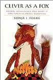 Clever as a Fox, Sonja I. Yoerg, 0674008707
