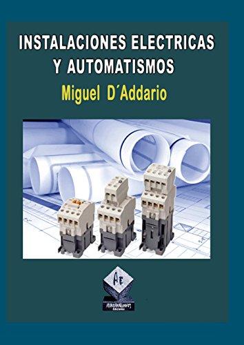 Instalaciones Electricas y Automatismos  [Daaddario, Miguel] (Tapa Blanda)