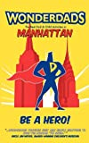 Wonderdads Manhattan, Matthew Nestel and Colleen Delaney, 193515348X