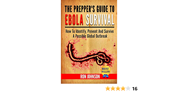 The Preppers Guide To Ebola Survival: How to Identify, Prevent, And Survive A Possible Global Outbreak (English Edition)