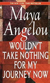 Wouldn't Take Nothing for My Journey Now 0553380176 Book Cover