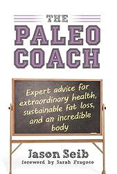 The Paleo Coach: Expert Advice for Extraordinary Health (English Edition)