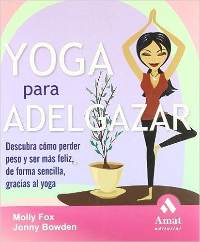 Descarga gratuita de libros pdf Yoga para adelgazar  Descubra cómo ... ec9315c9148f