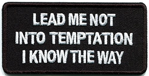 Lead Me Not Into Temptation, I Know the Way humor biker funny slogan retro joke rockabilly embroidered applique iron-on patch new