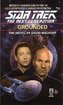 Grounded (Star Trek: The Next Generation Book 25) by [Bischoff, David]