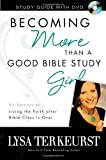 Becoming More Than a Good Bible Study Girl Study Guide with DVD: Living the Faith after Bible Class Is Over, Books Central
