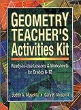 Geometry Teacher's Activities Kit, Judith Muschla and Gary Robert Muschla, 0130167770