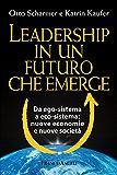 Leadership in un futuro che emerge. Da ego-sistema a eco-sistema: nuove economie e nuove società: Da ego-sistema a eco-sistema: nuove economie e nuove società